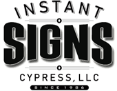 Instant Signs and Banners, Cypress